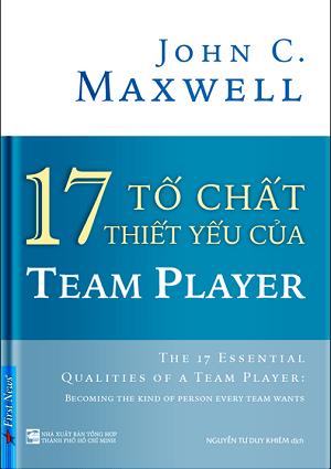 17 tố chất thiết yếu của team player